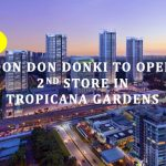 Don Don Donki to open 2nd store in Tropicana Gardens Mall by mid-2021