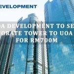 UOA REIT to buy UOA Corporate Tower at Bangsar South for RM700 mil
