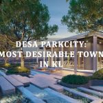 [AD] Desa ParkCity: 5 pillars that put the award-winning Desa ParkCity above the rest
